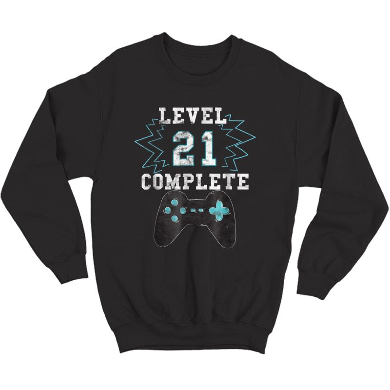21st Birthday Video Game Humor Tee Funny Gamer Gifts T Shirt Crewneck Sweater
